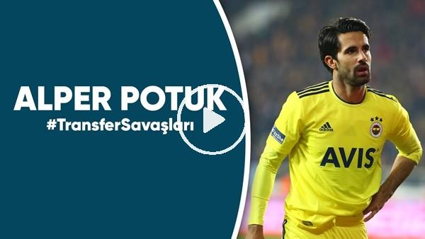 'Alpıer Potuk'un transfer hikayesi #TransferSavaşları