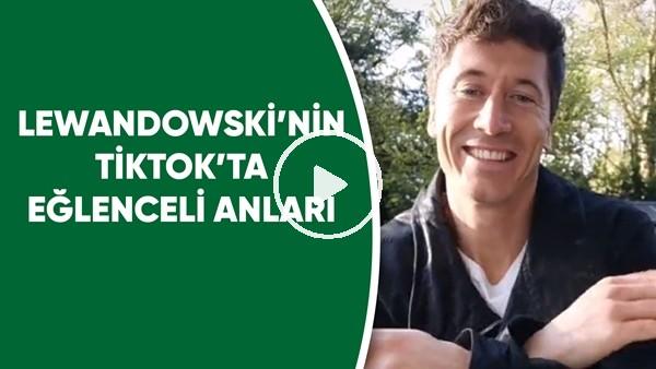 'Lewandowski'nin TikTok'ta Eğlenceli Anları