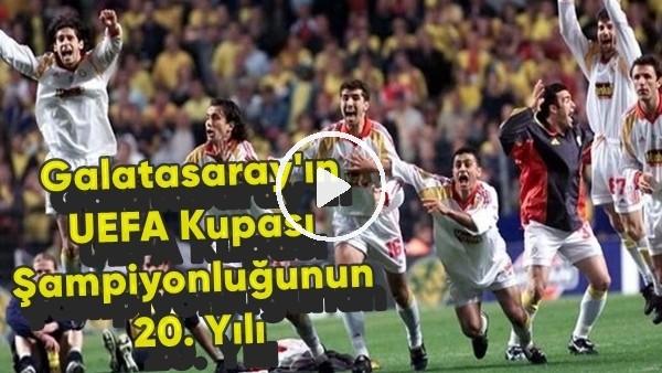 'Galatasaray'ın UEFA Kupası şampiyonluğunun 20. yılı