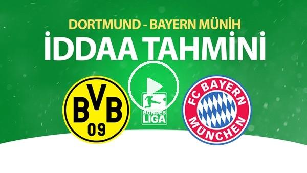 'Dortmund - Bayern Münih Maçı İddaa Tahmini (26 Mayıs 2020)