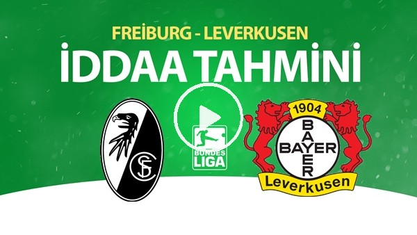 'Freiburg - Leverkusen Maçı İddaa Tahmini (29 Mayıs 2020)