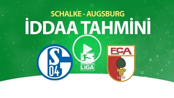 'Schalke - Augsburg Maçı İddaa Tahmini (24 Mayıs 2020)