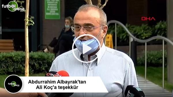 'Abdurrahim Albayrak'tan Ali Koç'a teşekkür