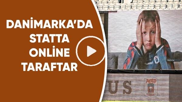 'Danimarka'da statta online taraftar! Tarihte bir ilk