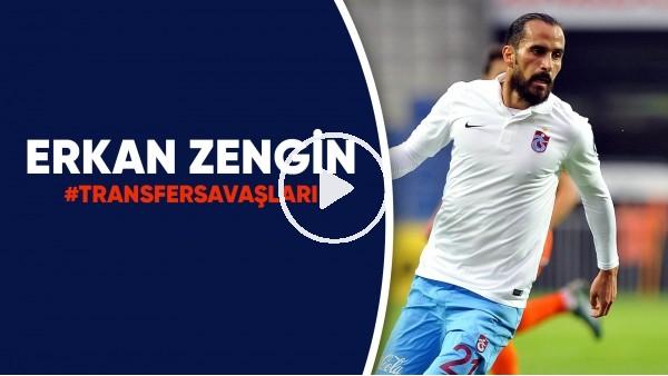 'Erkan Zengin | Transfer Hikayeleri