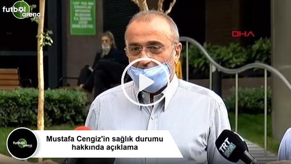 'Abdurrahim Albayrak'tan Mustafa Cengiz'in sağlık durumu hakkında açıklama