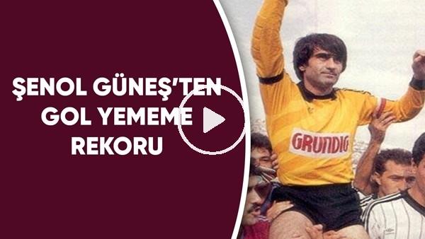 'Şenol Güneş'ten gol yememe rekoru