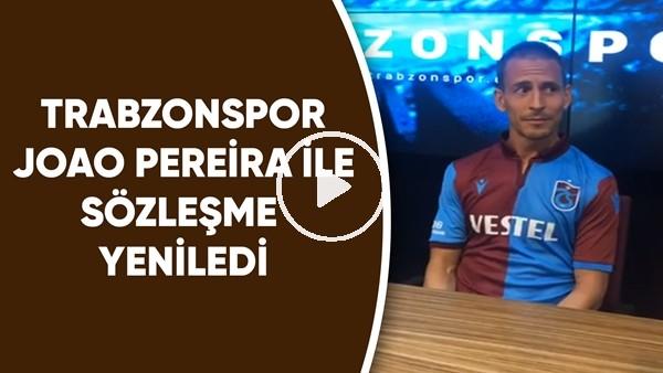 'Trabzonspor Joao Pereira ile sözleşme yeniledi