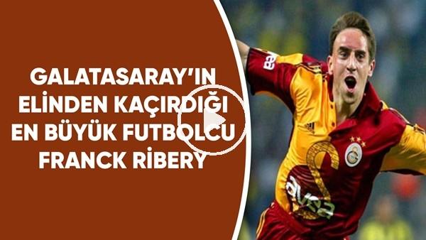 'Galatasaray'ın elinden kaçırıdğı en büyük futbolcu Ribery