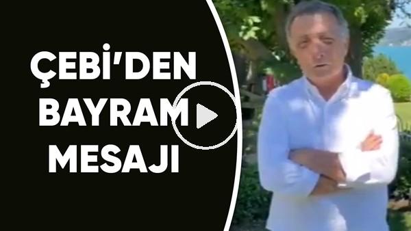 'Ahmet Nur Çebi'den bayram mesajı