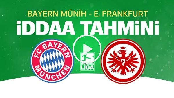 'Bayern Münih - Frankfurt Maçı İddaa Tahmini (23 Mayıs 2020)