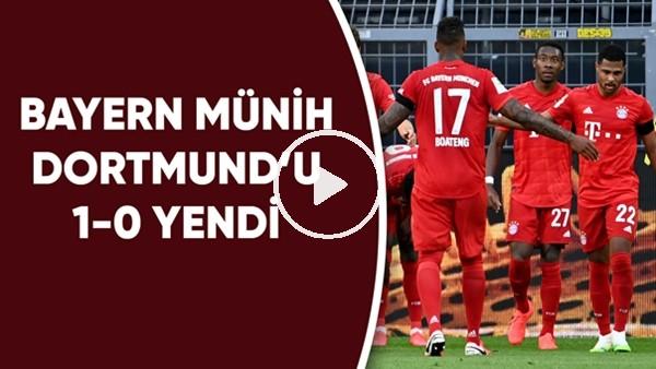 'Bayern Münih, Borussia Dortmund'u 1-0 yendi
