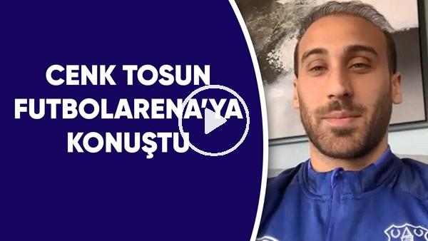 Cenk Tosun'dan FutbolArena'ya Özel Açıklamalar | Beşiktaş Ve Şenol Güneş Sözleri