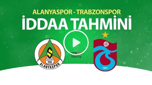 'Alanyaspor - Trabzonspor Maçı İddaa Tahmini (22 Haziran 2020)