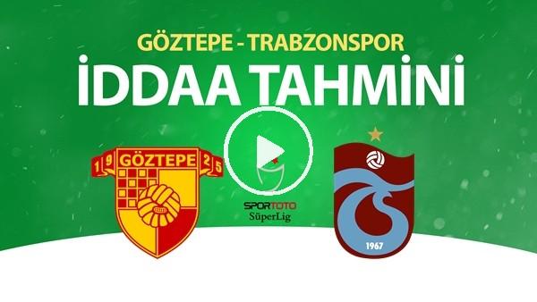 'Göztepe - Trabzonspor Maçı İddaa Tahmini (12 Haziran 2020)