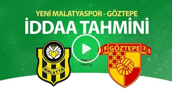 'Yeni Malatyaspor - Göztepe Maçı İddaa Tahmini (20 Haziran 2020)