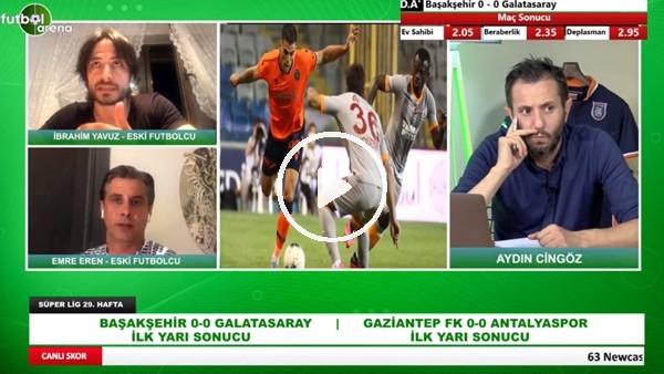 'Başakşehir - Galatasaray Maçının İlk Yarısından Öne Çıkan Notlar