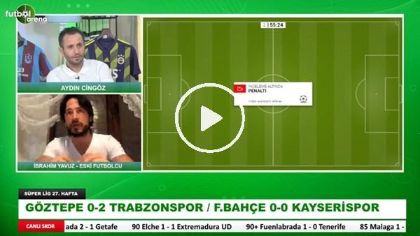 'Trabzonspor'a Verilen Penaltı Doğru Mu? Aydın Cingöz Ve İbrahim Yavuz Aktardı