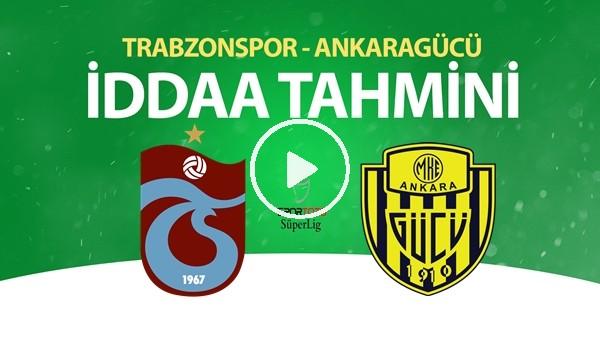 'Trabzonspor - Ankaragücü Maçı İddaa Tahmini (27 Haziran 2020)