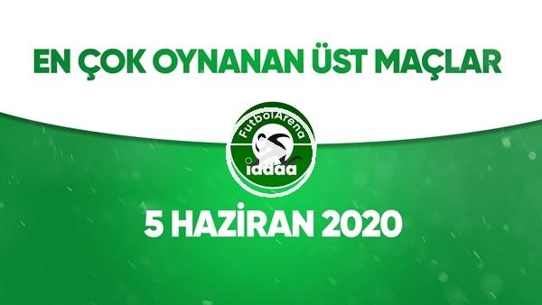 'En Çok Oynanan Üst Maçlar (5 Haziran 2020)