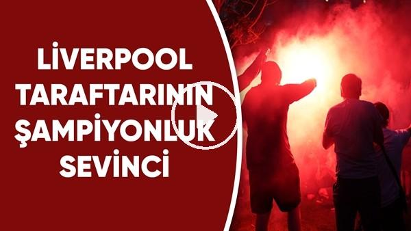 'Liverpool taraftarının şampiyonluk sevinci