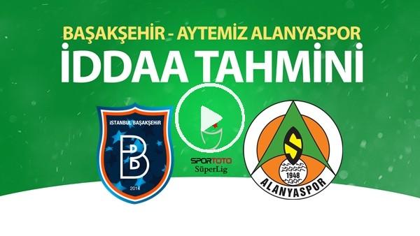 Başakşehir - Aytemiz Alanyaspor Maçı İddaa Tahmini (13 Haziran 2020)
