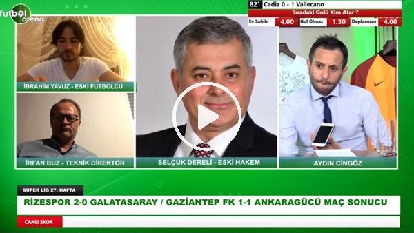 'Çaykur Rizespor - Galatasaray Maçının Tartışmalı Pozisyonlarını Selçuk Dereli Yorumladı