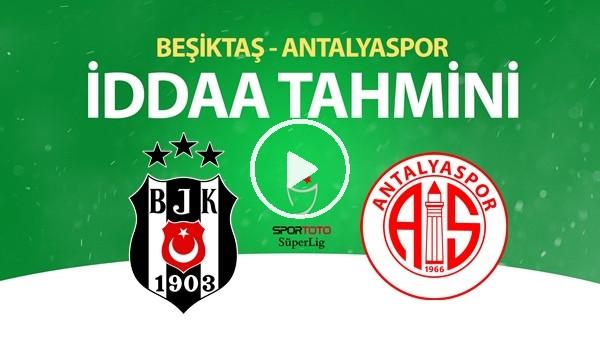 Beşiktaş - Antalyaspor Maçı İddaa Tahmini (13 Haziran 2020)