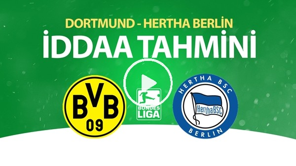 'Dortmund - Hertha Berlin Maçı İddaa Tahmini (6 Haziran 2020)