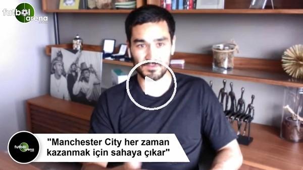 """'İlkay Gündoğan: """"Manchester City her zaman kazanmak için sahaya çıkar"""""""