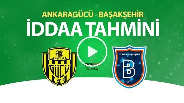 Ankaragücü - Başakşehir Maçı İddaa Tahmini (19 Haziran 2020)