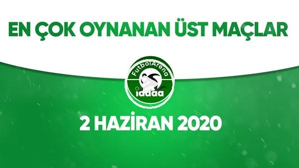'En Çok Oynanan Üst Maçlar (2 Haziran 2020)