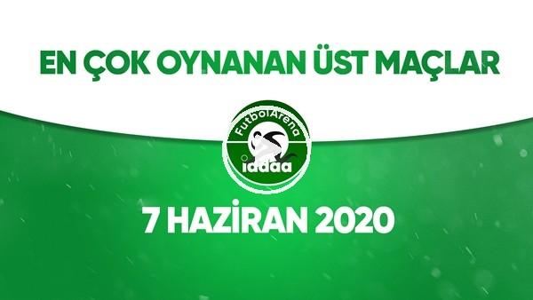 En Çok Oynanan Üst Maçlar (7 Haziran 2020)