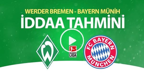 'Werder Bremen - Bayern Münih Maçı İddaa Tahmini (16 Haziran 2020)