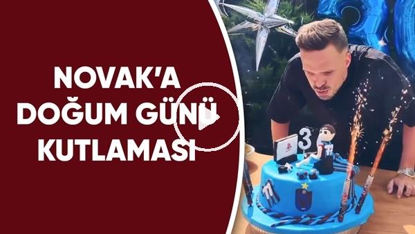 'Novak'a doğum günü kutlaması