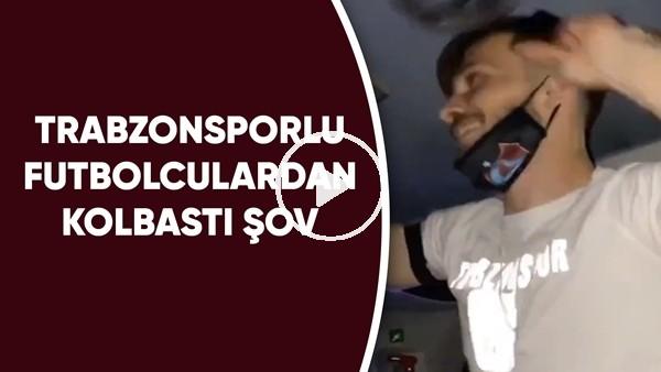 Trabzonsporlu futbolculardan kolbastı şov