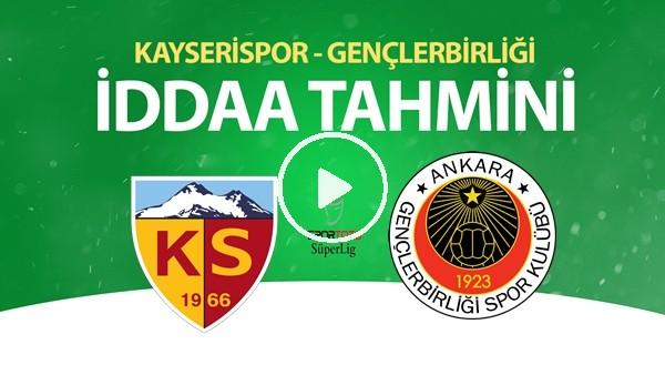 'Kayserispor - Gençlerbirliği Maçı İddaa Tahmini (20 Haziran 2020)