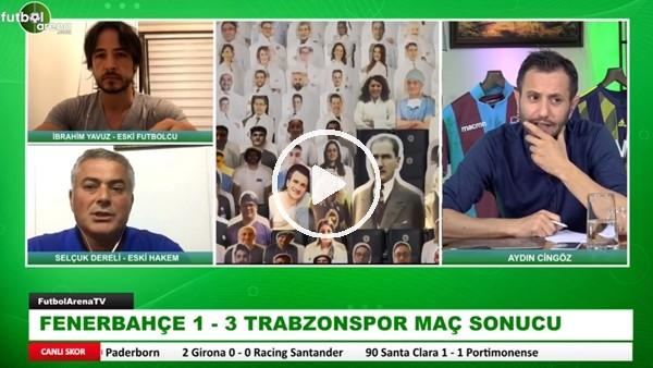 Fenerbahçe - Trabzonspor Maçının Tartışmalı Pozisyonlarını Selçuk Dereli Yorumladı