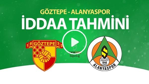 'Göztepe - Alanyaspor Maçı İddaa Tahmini (27 Haziran 2020)