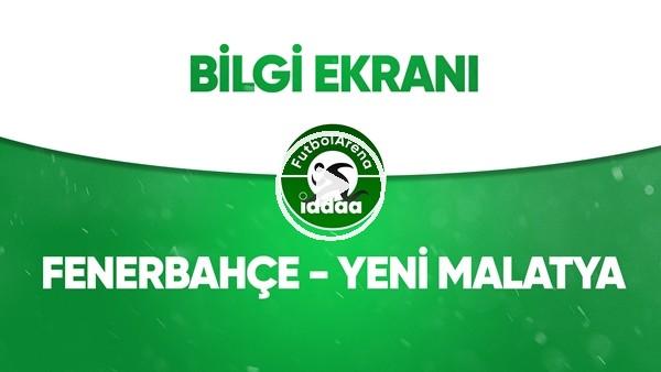 'Fenerbahçe - Yeni Malatyaspor Bilgi Ekranı (27 Haziran 2020)