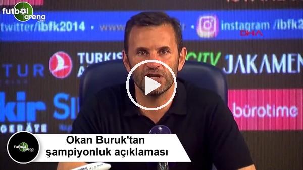 'Okan Buruk'tan şampiyonluk açıklaması