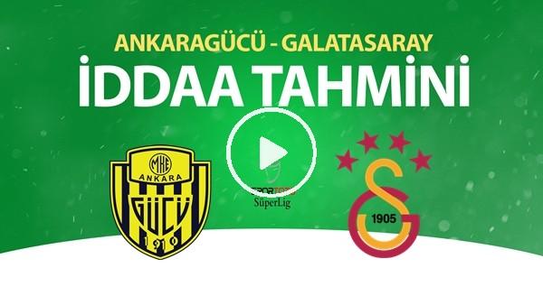 'Ankaragücü - Galatasaray Maçı İddaa Tahmini (12 Temmuz 2020)
