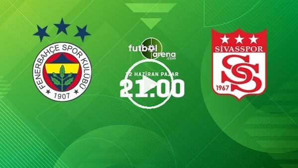 Maç Günü   Fenerbahçe - Sivasspor (CANLI)