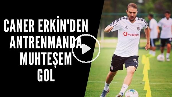 'Caner Erkin'den antrenamnda muhteşem gol