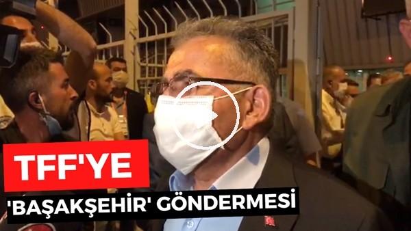 'Kayseri Büyükşehir Belediye Başkanı Memduh Büyükkılıç'tan TFF'ye 'Başakşehir' göndermesi