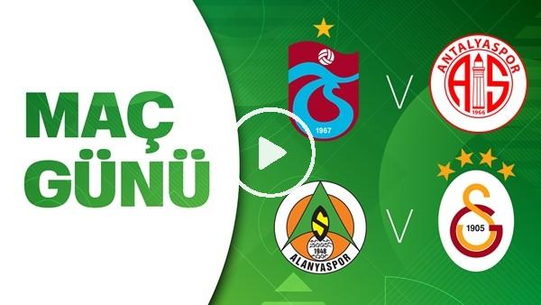'Maç Günü | Trabzonspor - Antalyaspor / Galatasaray - Aytemiz Alanyaspor / Canlı İddaa Ve Analizler