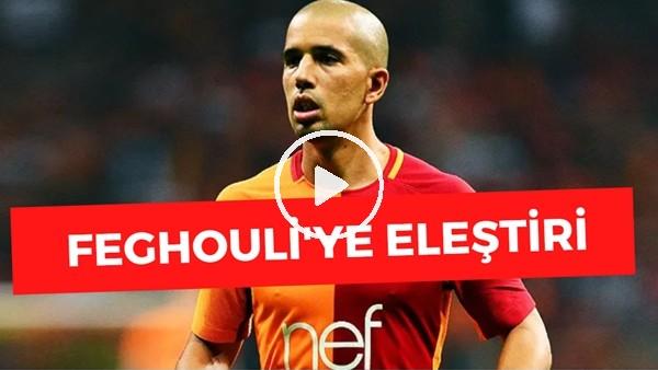"""'Emre Eren: """"Feghouli Kafasında Galatasaray'ı Bitirmiş"""""""