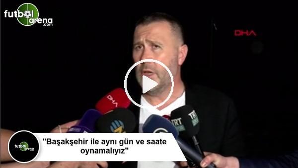 """'Mehmet Yiğit Alp: """"Başakşehir ile aynı gün ve saate oynamalıyız"""""""