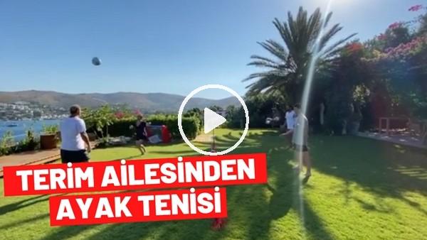 'Terim ailesinden ayak tenisi