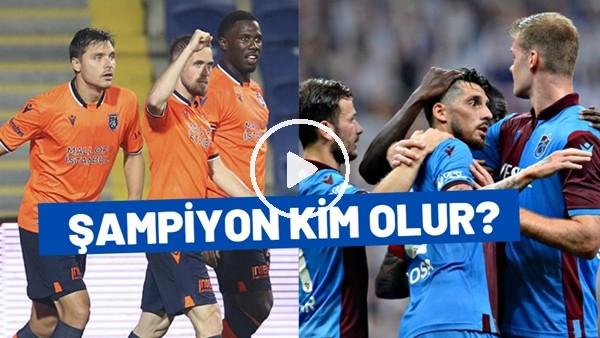 'Başakşehir Ve Trabzonspor Arasındaki Şampiyonluk Yarışını Kim Kazanır?